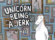 Unicorn Being a Jerk