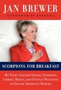 Scorpions for Breakfast: My Battle with Washington to Secure Our Country's Border