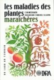 Les maladies des plantes maraîchères, 3e éd.