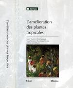 L'amélioration des plantes tropicales