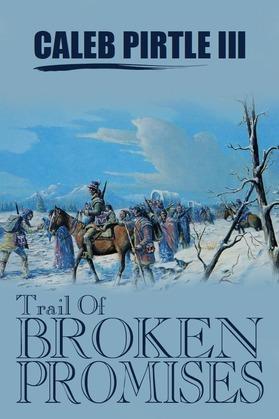 Trail of Broken Promises