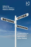 Cities Beyond Borders: Comparative and Transnational Approaches to Urban History