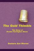The Gold Thimble: The Story of Rosina Farrington Stone