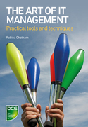 The Art of IT Management: Practical tools, techniques and people skills