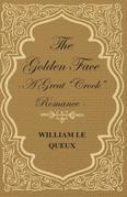 "The Golden Face - A Great ""Crook"" Romance"