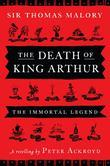 The Death of King Arthur: The Immortal Legend