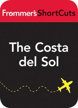 The Costa del Sol, Spain: Frommer's ShortCuts