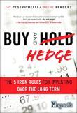 Buy and Hedge: The 5 Iron Rules for Investing Over the Long Term