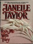 Janelle Taylor - Love Me With Fury