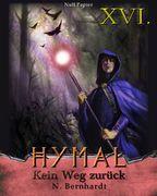 Der Hexer von Hymal, Buch XVI: Kein Weg zurück