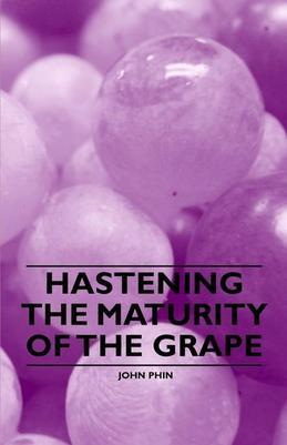Hastening the Maturity of the Grape