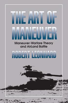 The Art of Maneuver: Maneuver Warfare Theory and Airland Battle