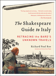 The Shakespeare Guide to Italy: Then and Now