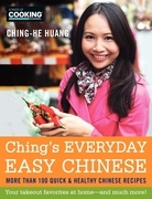 Ching's Everyday Easy Chinese: More Than 100 Quick and Healthy Chinese Recipes