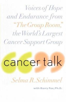 Cancer Talk: Voices of Hope and Endurance from The Group Room, the World's Largest Cancer Sup port Group