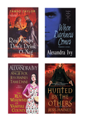 A Vampire Bundle: The Real Werewives of Vampire County, When Darkness Comes, Real Vamps Don't Drink O-Neg, & Hunted by the Others