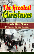 The Greatest Christmas Novels, Short Stories & Poems in One Volume (Illustrated)