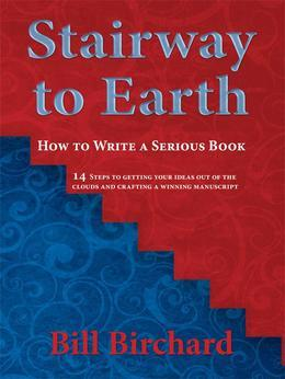 Stairway to Earth: How to Write a Serious Book