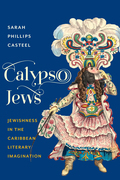 Calypso Jews: Jewishness in the Caribbean Literary Imagination