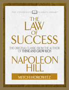 The Law of Success: The Original Classic From the Author of THINK AND GROW RICH (Abridged)