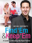 Find 'Em & Keep 'Em: A Guide to Attracting the Right Partner