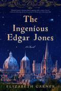 The Ingenious Edgar Jones: A Novel