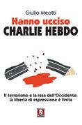 Hanno ucciso Charlie Hebdo