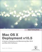 Apple Training Series: Mac OS X Deployment v10.5