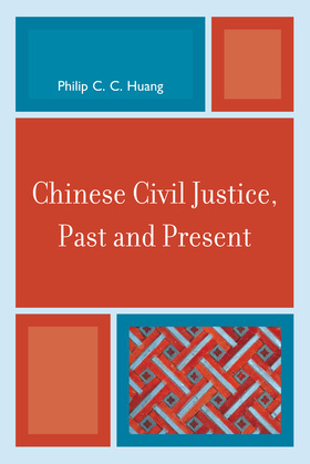 Chinese Civil Justice, Past and Present