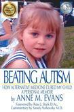 Beating Autism: How Alternative Medicine Cured My Child