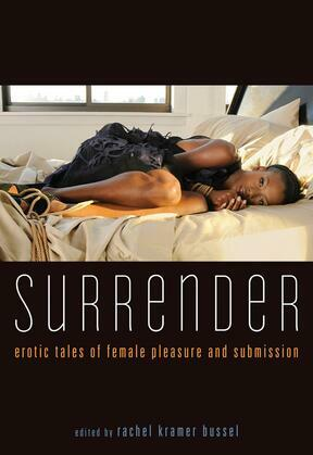 Surrender: Erotic Tales of Female Pleasure and Submission