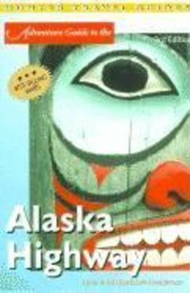 Alaska Highway Adventure Guide