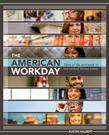 The American Workday: Tales of Life and Work in the United States Today