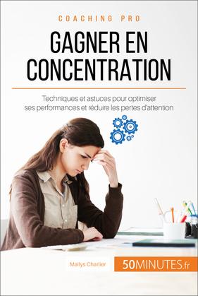 Comment gagner en concentration ?