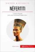 Néfertiti, la reine de la lumière
