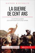 La guerre de Cent Ans. 1337-1453
