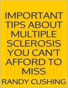 Important Tips About Multiple Sclerosis You Can't Afford to Miss