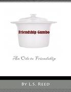 Friendship Gumbo: An Ode to Friendship