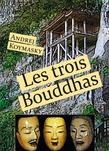 Les trois Bouddhas