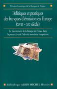 Politiques et pratiques des banques d'émission en Europe (XVIIe-XXe siècle)