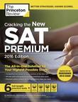 Cracking the New SAT Premium Edition with 6 Practice Tests, 2016: Created for the Redesigned 2016 Exam