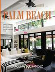 Palm Beach Panache : Infusing Island Style with Serendipitous and Re-Imagined Finds