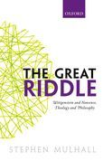 The Great Riddle: Wittgenstein and Nonsense, Theology and Philosophy