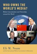 Who Owns the Worlds Media?: Media Concentration and Ownership around the World
