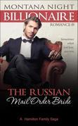 Billionaire Romance: The Russian Mail Order Bride