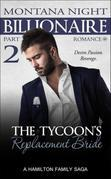 Billionaire Romance: The Tycoon's Replacement Bride - Part 2