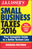 J.K. Lasser's Small Business Taxes 2016
