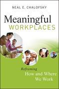 Meaningful Workplaces: Reframing How and Where we Work