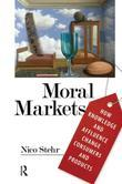 Moral Markets: How Knowledge and Affluence Change Consumers and Products