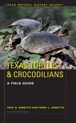 Texas Turtles & Crocodilians: A Field Guide